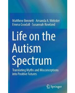 LIFE ON THE AUTISM SPECTRUM TRANSLATING MYTHS & MISCONCEPTIONS INTO POSITIVE FUTURES