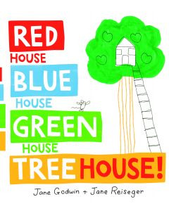 RED HOUSE BLUE HOUSE GREEN HOUSE TREEHOUSE