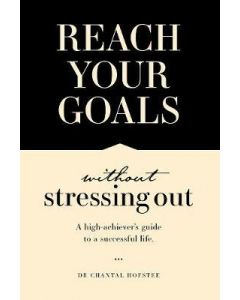 REACH YOUR GOALS WITHOUT STRESSING