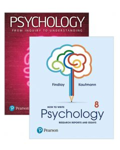 PSYCHOLOGY FROM INQUIRY TO UNDERSTANDING + HOW TO WRITE PSYCHOLOGY REPORTS AND ESSAYS